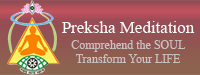 Preksha Meditation - Comprehend the SOUL, Transform your Life